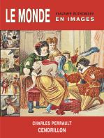 Le Monde en emages. Charles Perrault. Cendrillon ou la petite Pantoufle de verre.