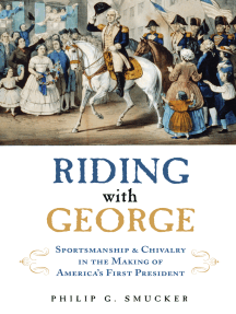 Riding with George: Sportsmanship & Chivalry in the Making of America's First President