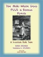 THE MILK WHITE DOO - A Scottish Children's tale PLUS a Scottish Children's Poem