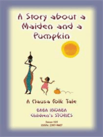 A STORY ABOUT A MAIDEN AND A PUMPKIN - A West African Children's Tale