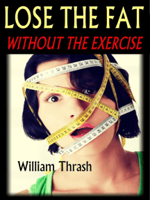 Lose the Fat - Without the Exercise