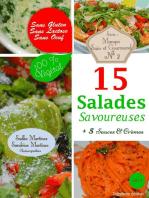 15 Salades Savoureuses. 5 Sauces & Crèmes. Sans Oeuf. Sans Lactose. Sans Gluten. 100% Végétal