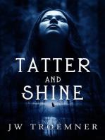 Tatter and Shine