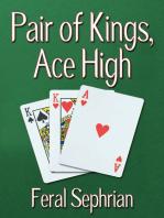 Pair of Kings, Ace High