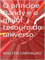 O príncipe Bandy e o maior tesouro do universo