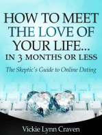How to Meet the Love of Your Life Online in 3 Months or Less!