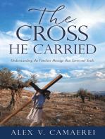 The Cross He Carried