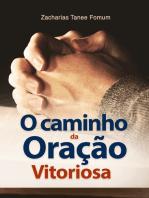 O Caminho Da Oração Vitoriosa