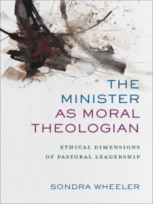 The Minister as Moral Theologian: Ethical Dimensions of Pastoral Leadership