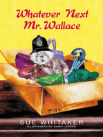 Whatever Next Mr. Wallace