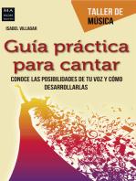 Guía práctica para cantar: Conoce las posibilidades de tu voz y cómo desarrollarlas