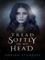 Tread Softly In My Head