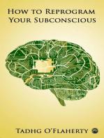 How to Reprogram Your Subconscious