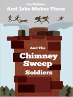 And Jake Makes Three and the Chimney Sweep Soldiers