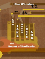 And Jake Makes Three And The Secrets Of Badlands