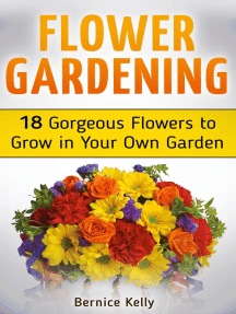 Flower Gardening: 18 Gorgeous Flowers to Grow in Your Own Garden