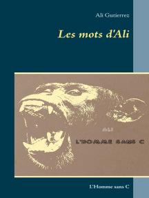 Les mots d'Ali: L'Homme sans C