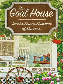 The Goal House: Jacob's Super Summer of Success
