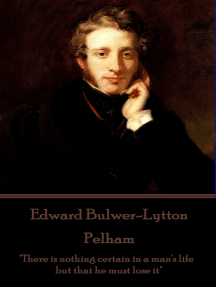 """Pelham: """"There is nothing certain in a man's life but that he must lose it"""""""