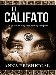El Califato: Una novela de suspenso post-apocalíptica (Edición en Español)