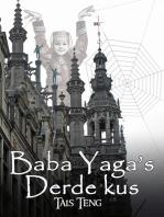 Baba Yaga's Derde Kus