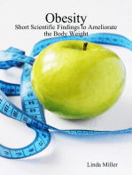 Obesity - Short Scientific Findings to Ameliorate the Body Weight