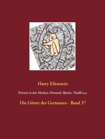 Priester in den Mythen: Hermod, Skirnir, Thialfi u.a.: Die Götter der Germanen - Band 37