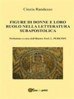 Le figure di donne e loro ruolo nella letteratura subapostolica