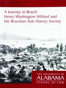 A Journey in Brazil: Henry Washington Hilliard and the Brazilian Anti-Slavery Society