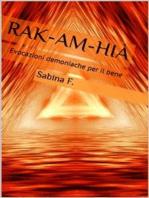 Rak-Am-Hià: Evocazioni Demoniache Per Il Bene