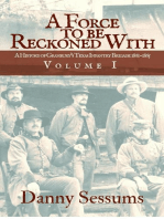 A Force to be Reckoned With (A History of Granbury's Texas Infantry Brigade 1861-1865)