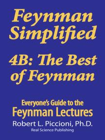Feynman Lectures Simplified 4B: The Best of Feynman