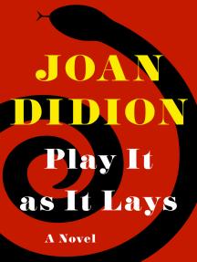 Play It as It Lays: A Novel