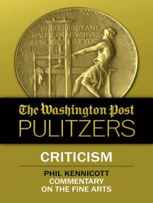 The Washington Post Pulitzers: Phil Kennicott, Criticism