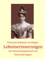 Lebenserinnerungen der letzten Kronprinzessin von Österreich-Ungarn