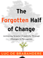 The Forgotten Half of Change: Achieving Greater Creativity Through Changes in Perceptions