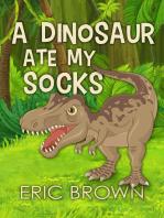 A Dinosaur Ate My Socks