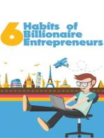 6 Habits of Billionaire Entrepreneurs