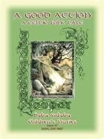 A GOOD ACTION - A Celtic Legend of the Dagda
