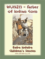 WUNZH, THE FATHER OF INDIAN CORN -An American Indian Legend