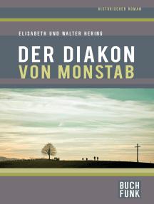 Der Diakon von Monstab: Historischer Roman