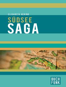 Südseesaga: 12 Geschichten aus der Südsee.