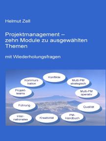 Projektmanagement: - zehn Module zu ausgewählten Themen