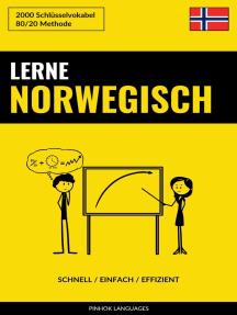 Lerne Norwegisch: Schnell / Einfach / Effizient: 2000 Schlüsselvokabel