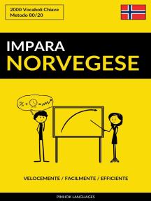 Impara il Norvegese: Velocemente / Facilmente / Efficiente: 2000 Vocaboli Chiave