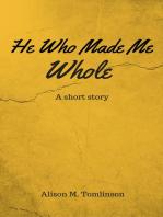 He Who Made Me Whole