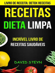 Receitas: Dieta limpa: Incrível livro de receitas saudáveis (Livro de receita: Detox Receitas)