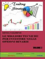 Le migliori tecniche per investire nelle opzioni binarie. Volume 2