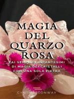 Magia del Quarzo Rosa