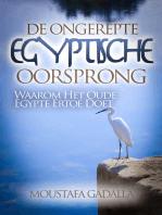 De Ongerepte Egyptische Oorsprong